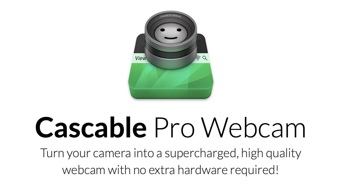 Cascade Pro Webcam dla sytemu macOS zmienia ponad 100 popularnych modeli aparatów wkamery internetowe